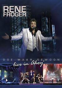Cover Rene Froger - Doe maar gewoon (Live in Ahoy) [DVD]
